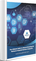 Ultimate Guide to Inbound Marketing for FinTech and FSI Companies